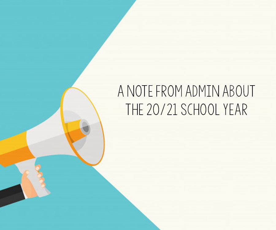A Note From Admin About the 20/21 School Year