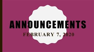 Today's Announcements February 7th 2020